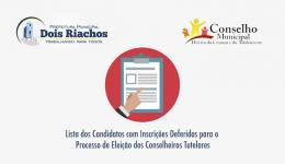 Lista dos Candidatos com Inscrições Deferidas para o Processo de Eleição dos Conselheiros Tutelares - 2019